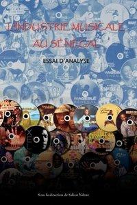 L'Industrie Musicale Au Senegal. Essai D'Analyse