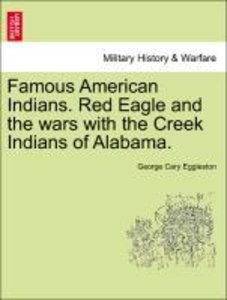 Famous American Indians. Red Eagle and the wars with the Creek I