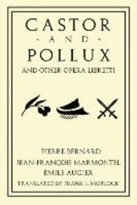 Castor and Pollux and Other Opera Libretti