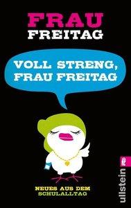 Voll streng, Frau Freitag!