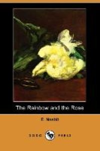 The Rainbow and the Rose (Dodo Press)