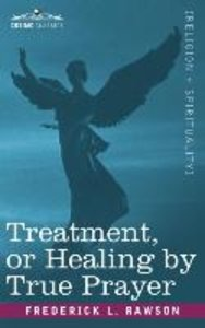 Treatment, or Healing by True Prayer