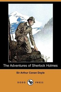 The Adventures of Sherlock Holmes (Dodo Press)