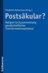 Postsäkular? - Religion im Zusammenhang gesellschaftlicher Trans