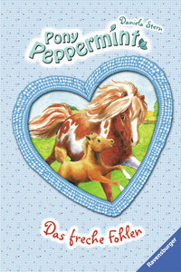 Pony Peppermint 07: Das freche Fohlen