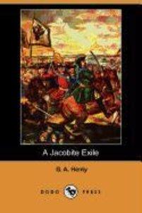 A Jacobite Exile (Dodo Press)