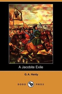 A Jacobite Exile (Dodo Press)