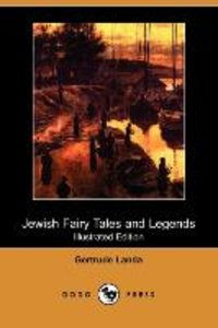 Jewish Fairy Tales and Legends (Illustrated Edition) (Dodo Press