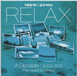Relax-A Decade 2003-2013//Remixed & Mixed (2