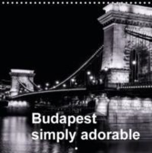 Budapest simply adorable (Wall Calendar 2015 300 × 300 mm Square