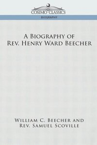 A Biography of REV. Henry Ward Beecher