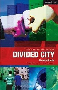 Divided City: The Play