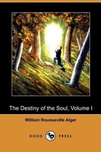 The Destiny of the Soul, Volume I (Dodo Press)