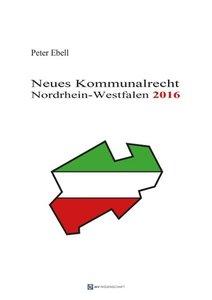 Neues Kommunalrecht - Nordrhein Westfalen 2016