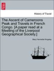 The Ascent of Cameroons Peak and Travels in French Congo. [A pap