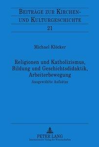 Religionen und Katholizismus, Bildung und Geschichtsdidaktik, Ar