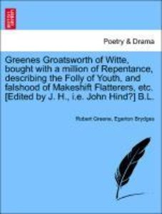 Greenes Groatsworth of Witte, bought with a million of Repentanc