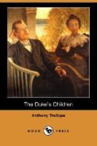 The Duke's Children (Dodo Press)