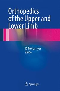 Orthopedics of the Upper and Lower Limb