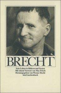 Bertolt Brecht. Sein Leben in Bildern und Texten