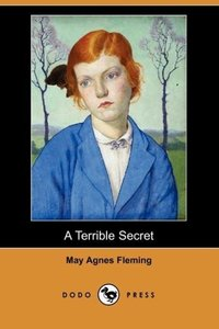 A Terrible Secret (Dodo Press)