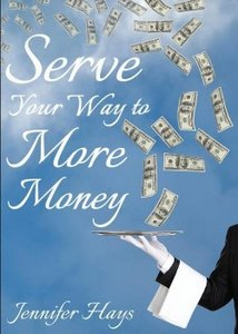 Serve Your Way to More Money