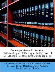 Correspondance Littéraire, Philosophique Et Critique De Grimm Et