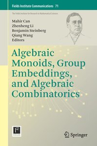 Algebraic Monoids, Group Embeddings, and Algebraic Combinatorics