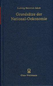 Grundsätze der National-Oekonomie oder National-Wirthschaftslehr