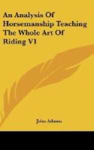 An Analysis Of Horsemanship Teaching The Whole Art Of Riding V1