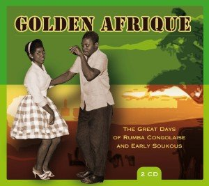 Golden Afrique-Great days of Rumba Congolaise