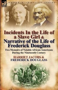 Incidents in the Life of a Slave Girl & Narrative of the Life of