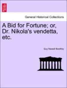 A Bid for Fortune; or, Dr. Nikola's vendetta, etc.
