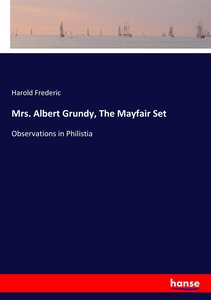 Mrs. Albert Grundy, The Mayfair Set