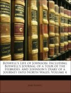 Boswell's Life of Johnson: Including Boswell's Journal of a Tour
