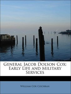 General Jacob Dolson Cox: Early Life and Military Services