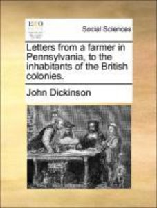 Letters from a farmer in Pennsylvania, to the inhabitants of the