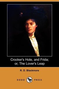 Crocker's Hole, and Frida; Or, the Lover's Leap (Dodo Press)