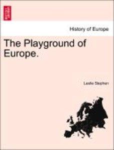 The Playground of Europe.