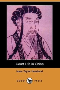 Court Life in China (Dodo Press)