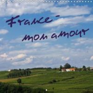 France - mon amour (Wall Calendar 2015 300 × 300 mm Square)
