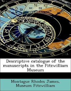 Descriptive catalogue of the manuscripts in the Fitzwilliam Muse