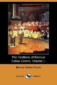 The Orations of Marcus Tullius Cicero, Volume II (Dodo Press)