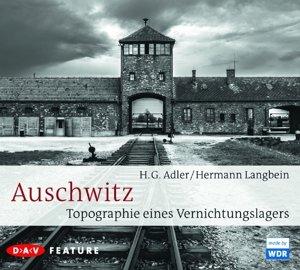 Auschwitz. Topographie eines Vernichtungslagers