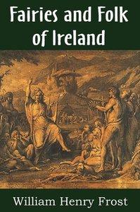 Fairies and Folk of Ireland