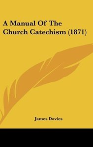 A Manual Of The Church Catechism (1871)