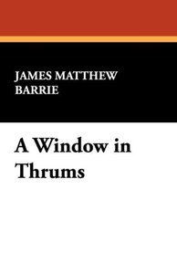 A Window in Thrums