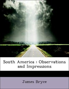 South America : Observations and Impressions