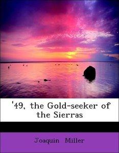 '49, the Gold-seeker of the Sierras