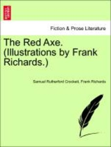 The Red Axe. (Illustrations by Frank Richards.)